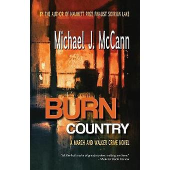 Burn Country A March and Walker Crime Novel by McCann & Michael J.