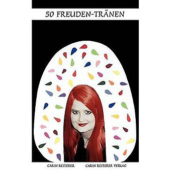 50 FreudenTrnen by Reiterer & Carin