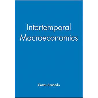 Intertemporal Macroeconomics par Azariadis