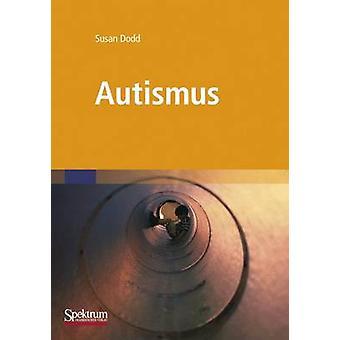 Autismus  Was Betreuer und Eltern wissen mssen by Dodd & Susan
