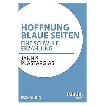 Hoffnung Blaue SeitenEine schwule Erzhlung by Plastargias & Jannis