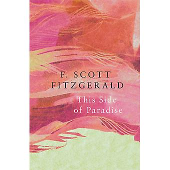 This Side of Paradise Legend Classics by F Scott Fitzgerald