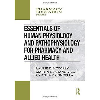 Essentials of Human Physiology and Pathophysiology for Pharmacy and A