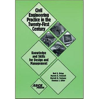 Civil Engineering Practice in the Twenty-first Century - Knowledge and