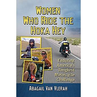 Women Who Ride the Hoka Hey - Enduring America's Toughest Motorcycle C
