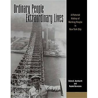 Ordinary People - Extraordinary Lives - A Pictorial History of Working
