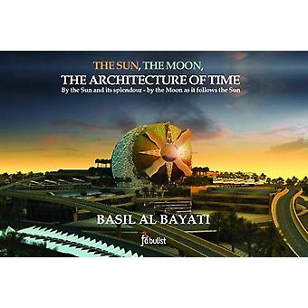 The Sun - the Moon - the Architecture of Time by Basil Al Bayati - 97