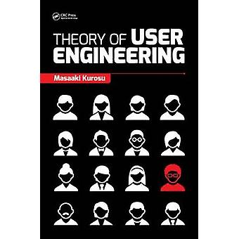 Theory of User Engineering by Masaaki Kurosu - 9781482239027 Book