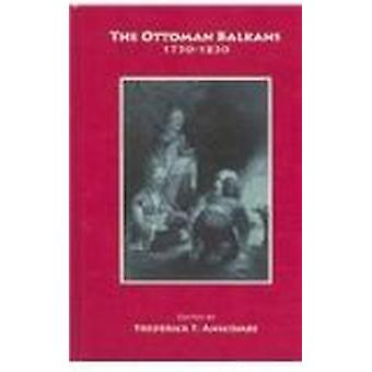 The Ottoman Balkans - 1750-1830 by Fred Anscombe - 9781558763821 Book