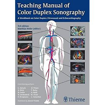 Teaching Manual of Color Duplex Sonography - A Workbook on Color Duple