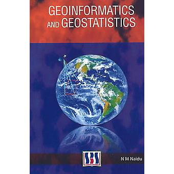 Geoinformatics and Geostatistics by N.M. Naidu - 9788189741983 Book