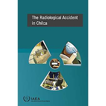The Radiological Accident in Chilca par IAEA - 9789201018175 Livre