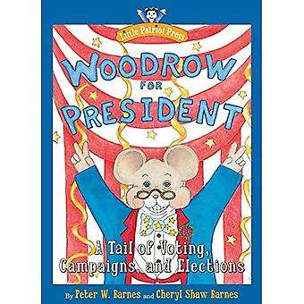 Woodrow voor President: een staart van de stemming, campagnes, en verkiezingen