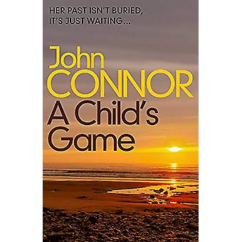 A Child's Game by John Connor - 9781409188797 Book