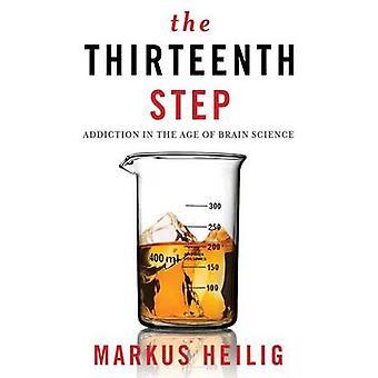 El Decimotercer paso - adicción en la edad de la ciencia de cerebro por Markus