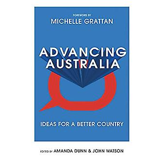 Advancing Australia - Ideas for a Better Country by John Watson - 9780