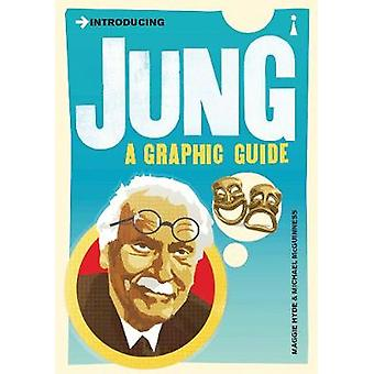 Introducing Jung  A Graphic Guide by Maggie Hyde & Illustrated by Michael Mcguiness & Illustrated by Oliver Pugh
