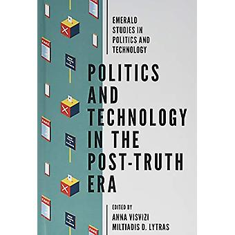 Politics and Technology in the Post-Truth Era by Anna Visvizi - 97817