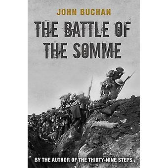 The Battle of the Somme - The First and Second Phase by John Buchan -