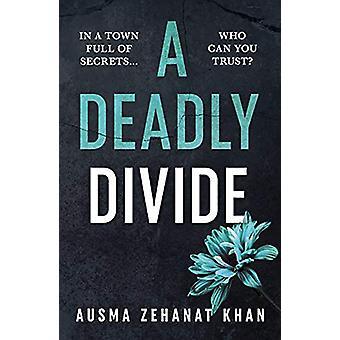A Deadly Divide by Ausma Zehanat Khan - 9780857303547 Book