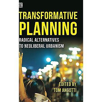 Transformative Planning - Radical Alternatives to Neoliberal Urbanism