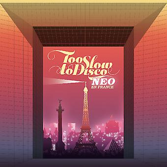 Too Slow To Disco Neo: En France [CD] USA import