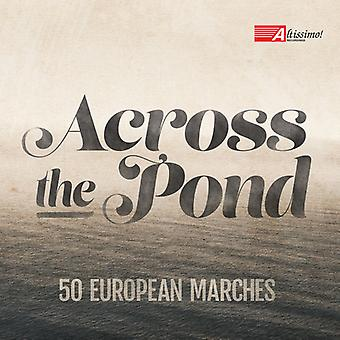 Pares/U.S. marinblå Band/U.S. Naval Academy Band - över the Pond-50 europeiska marscher [CD] USA import