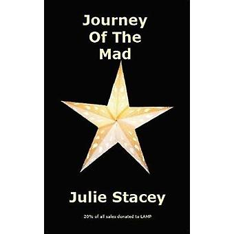 Journey Of The Mad by Stacey & Julie