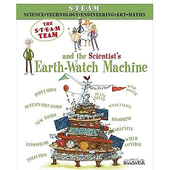 The STEAM Team: and the Scientist's Earth-Watch Machine (The STEAM Team)