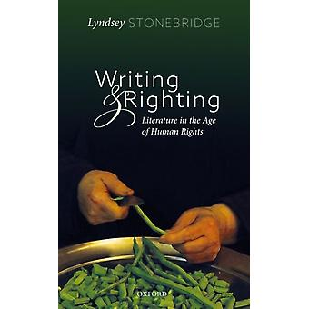 Writing and Righting by Stonebridge & Lyndsey Professor of Humanities and Human Rights & University of Birmingham