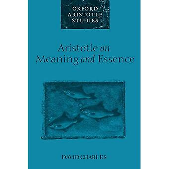 Aristotle on Meaning and Essence (Oxford Aristotle Studies Series)