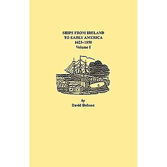 Ships from Ireland to Early America - 1623-1850 by David Dobson - 978