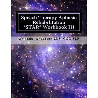 Speech Therapy Aphasia Rehabilitation Star Workbook III - Expressive L