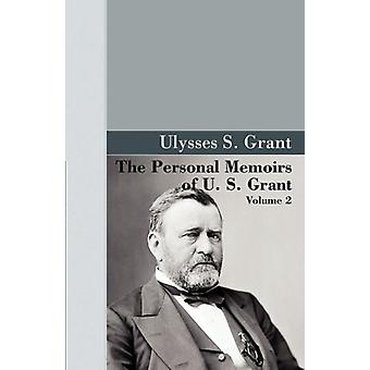 The Personal Memoirs of U.S. Grant - Vol 2. by U S Grant - 9781605121