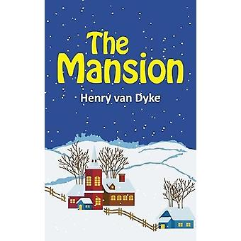 The Mansion by Henry Van Dyke - 9781613828625 Book