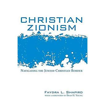 Christian Zionism by Faydra L Shapiro - 9781625642929 Book