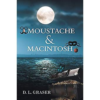 Moustache & Macintosh by D L Graser - 9781683482291 Book