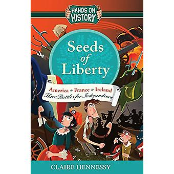 Seeds of Liberty - Three Stories by Claire Hennessy - 9781781999738 B