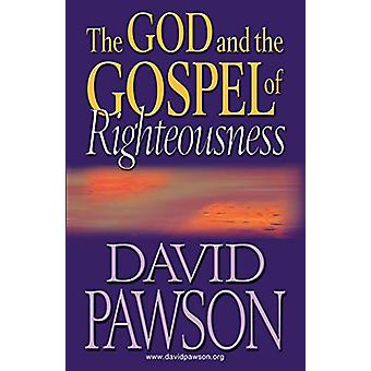 The God and the Gospel of Righteousness by David Pawson - 97819098866