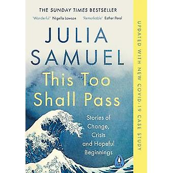 This Too Shall Pass Stories of Change Crisis and Hopeful Beginnings