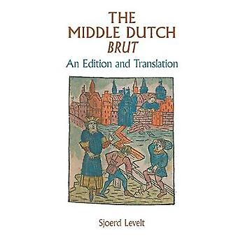 The Middle Dutch Brut An Edition and Translation Exeter Medieval Texts and Studies