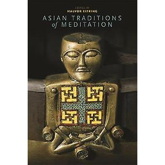 Asian Traditions of Meditation by Halvor Eifring - 9780824855680 Book