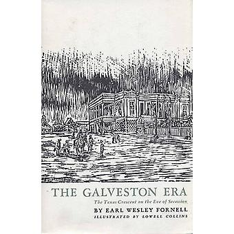 The Galveston Era by Earl Wesley Fornell