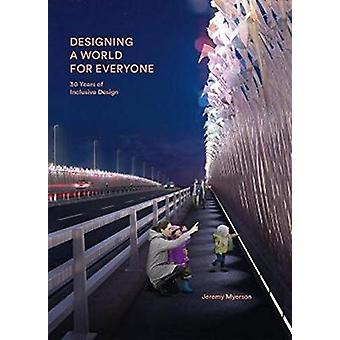 Designing a World for Everyone by Jeremy Myerson
