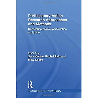 Participatory Action Research Approaches and Methods: Connecting People, Participation and Place (Routledge Studies...