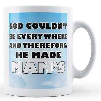 Gud kunne ikke være overalt, og derfor, han lavede mam's trykt krus