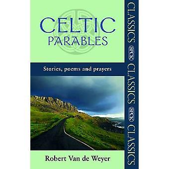 Parabole celtico - storie - poesie e preghiere di Robert Van Der Weyer