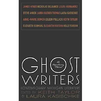 Ghost Writers - Us Haunting Them - Contemporary Michigan Literature by