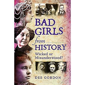 Bad Girls historiasta - paha tai väärin? Dee Gordon - 9781