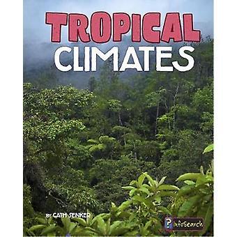 Tropischen Klimas von Cath Senker - 9781474738415 Buch